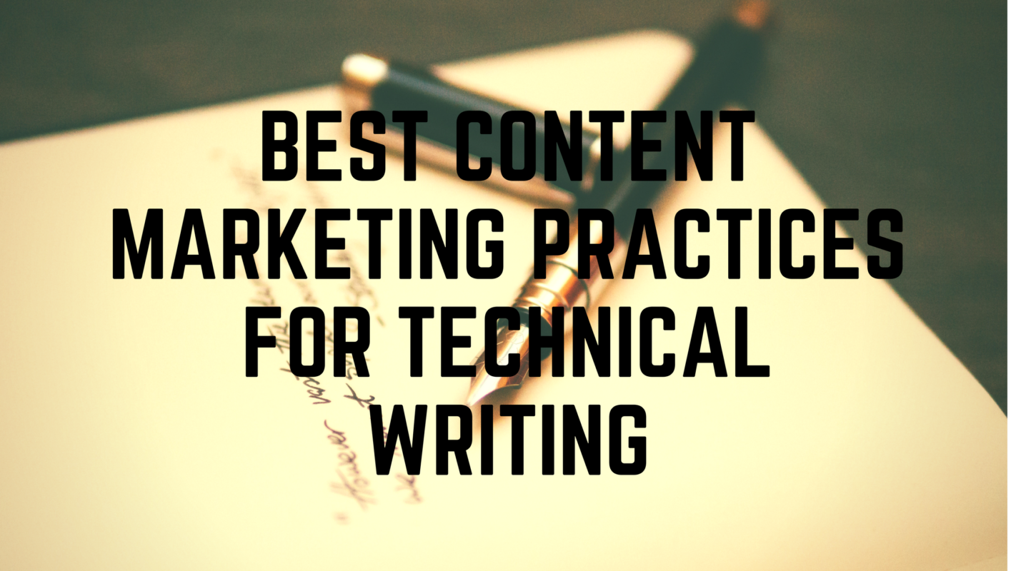 Best Content Marketing Practices for Technical Writing