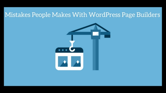 Mistakes People make with Page Builder Plugins image