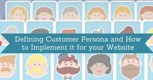 Defining Customer Persona and How to Implement it for your Website