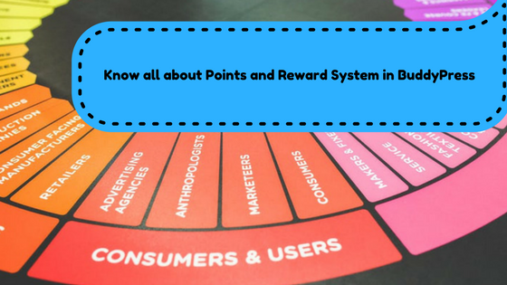 Know all about Points and Reward System in BuddyPress