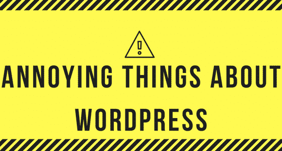 annoying things about WordPress 1