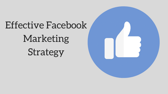Effective Facebook Marketing Strategy