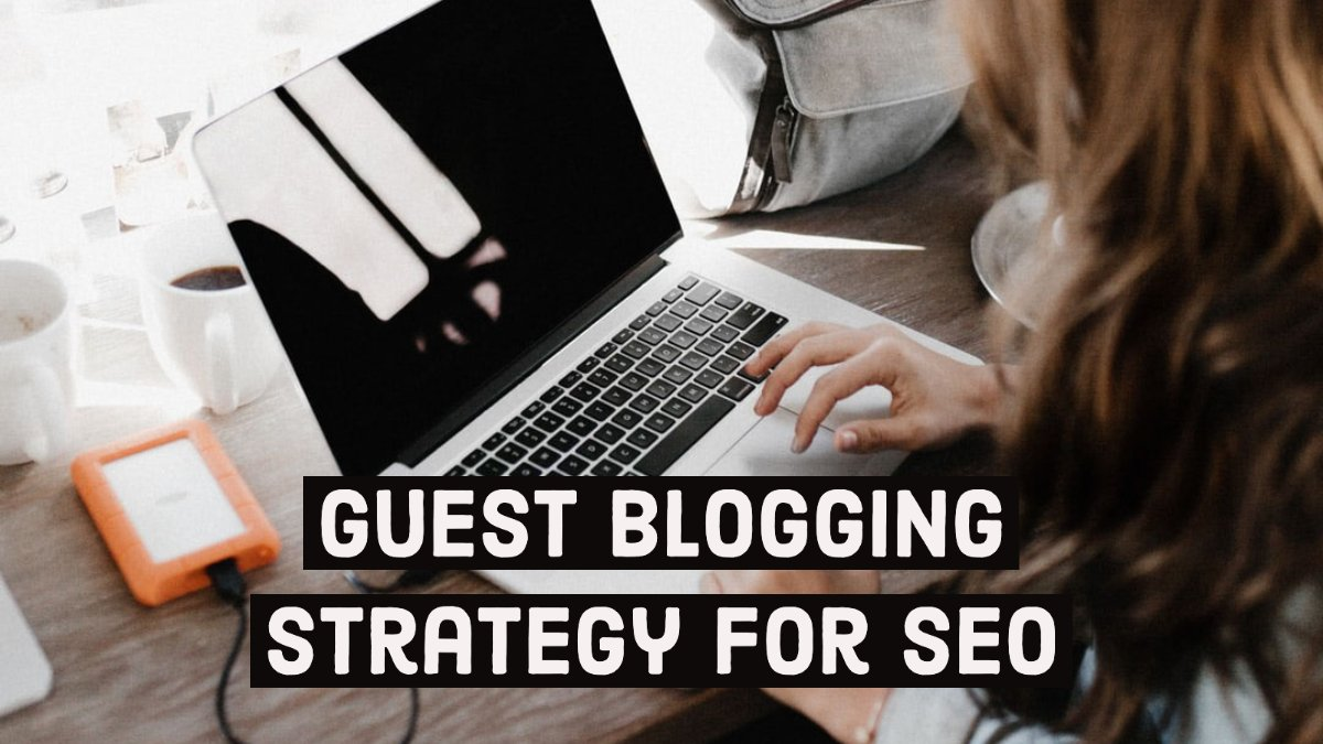 Guest Blogging Strategy for SEO