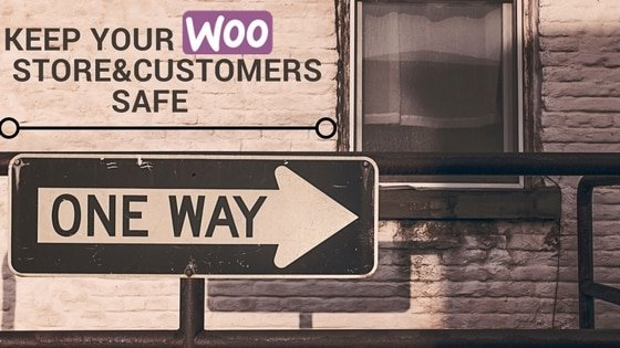 Keep your Woocommerce storeCustomers Safe 1
