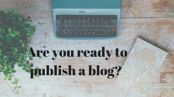 Are you ready to publish blog 1