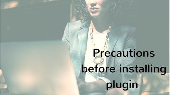 Precautions before installing plugin