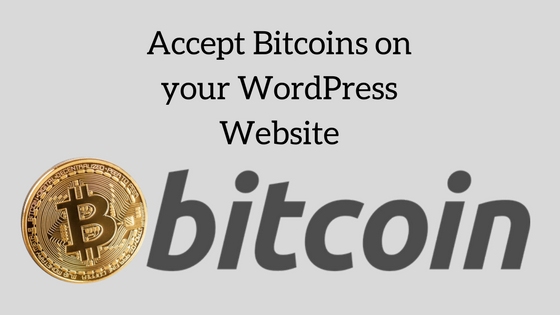 Accept Bitcoin Payment on your WordPress Website.
