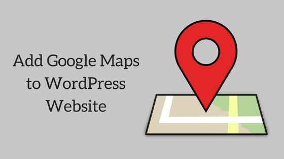 Add Google Maps to WordPress Website