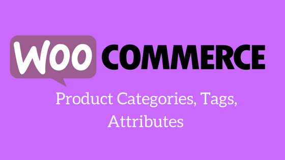 WooCommerce Product CategoriesTagsAttributes
