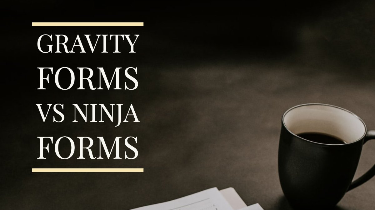 Gravity Forms vs Ninja Forms