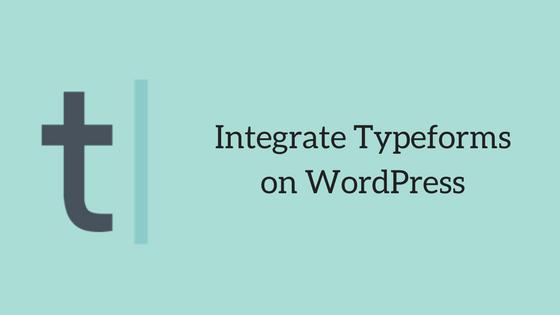 Integrate Typeforms on WordPress