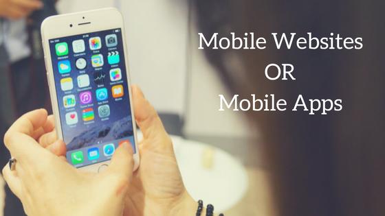 Mobile Websites Mobile Apps or Progressive Web Apps