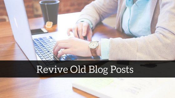 Revive Old Blog Post image