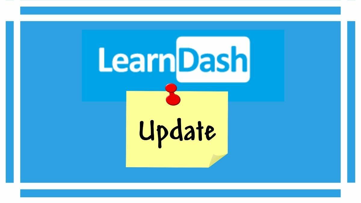 LearnDash3.0, LearnDash Updates