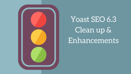 Yoast SEO 6.3 Clean up and Enhancements