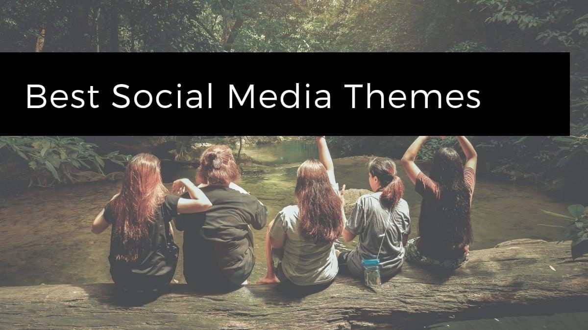 Best Social Media Themes