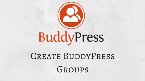 Create BuddyPress Groups