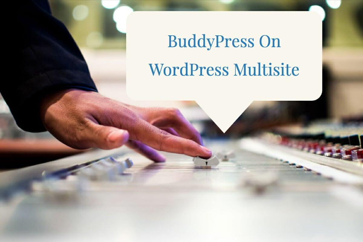 BuddyPress WordPress Multisite