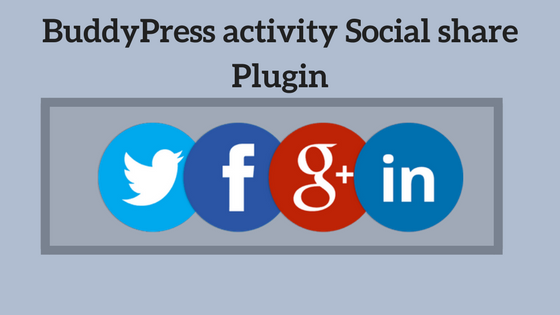BuddyPress activity Social share Plugin