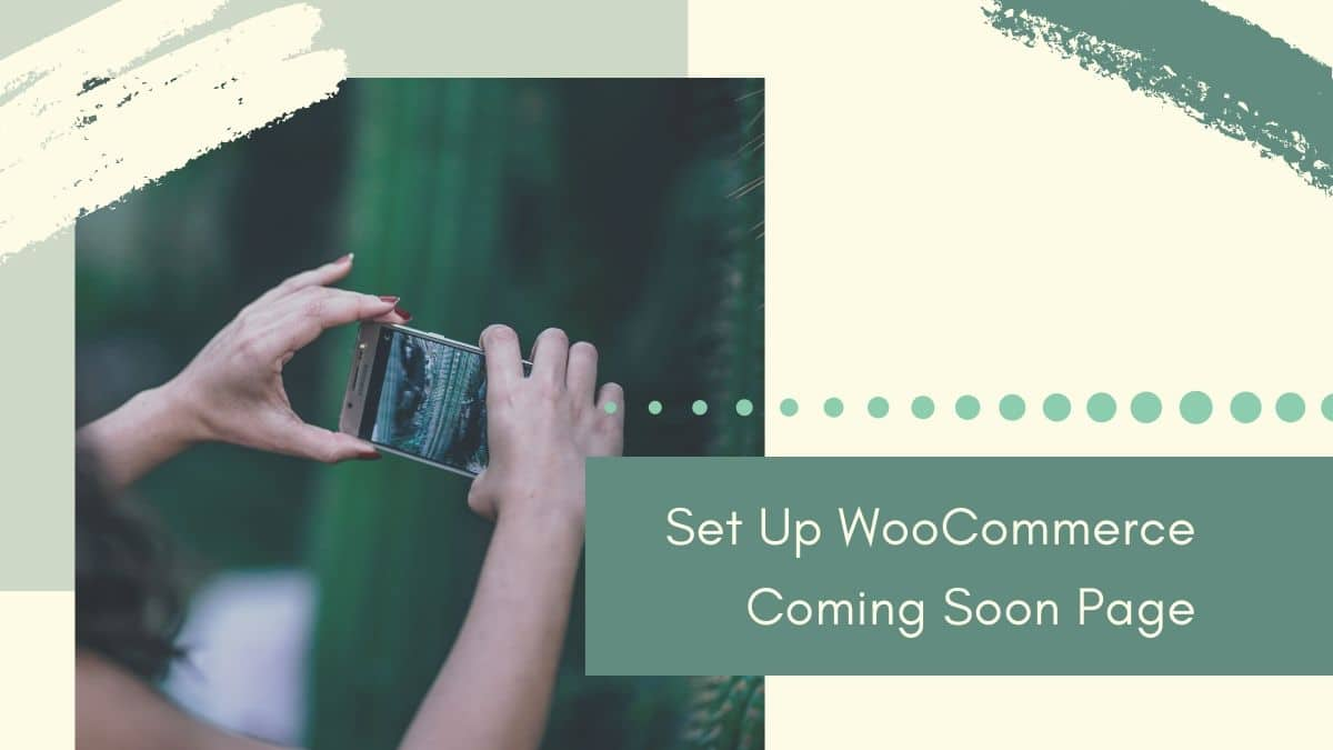 Set Up WooCommerce Coming Soon Page