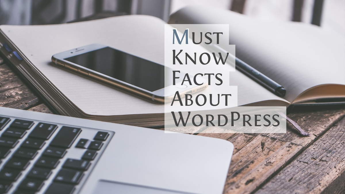 Must Know Facts About WordPress