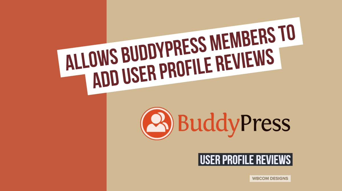 allows BuddyPress members to add user profile reviews 1