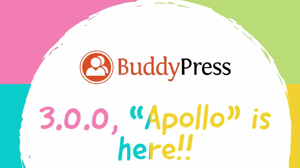 "BuddyPress 3.0.0 ""Apollo"" is here 1"