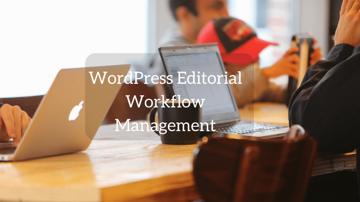 Edit flow wordpress plugin