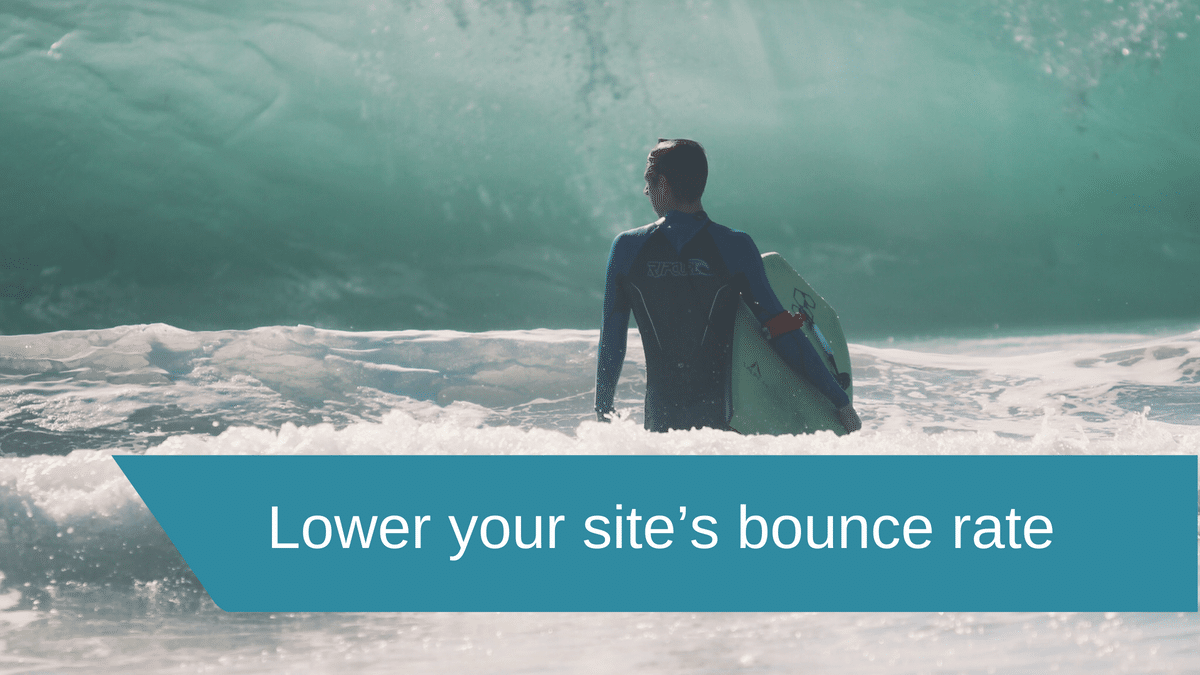 Lower your site's bounce rate