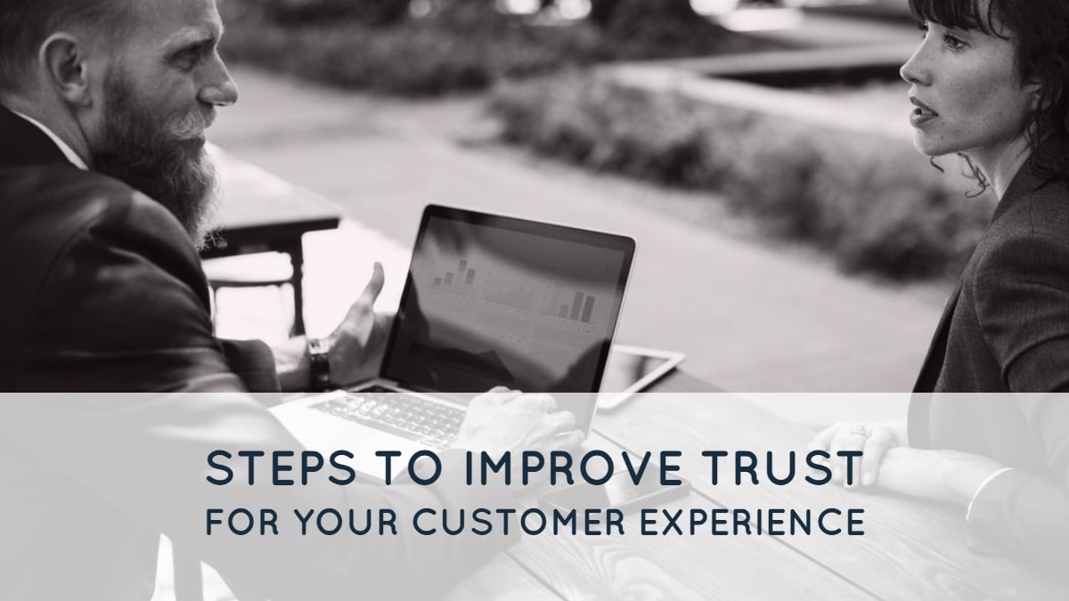 Steps To Improve Trust For Your Customer Experience 1