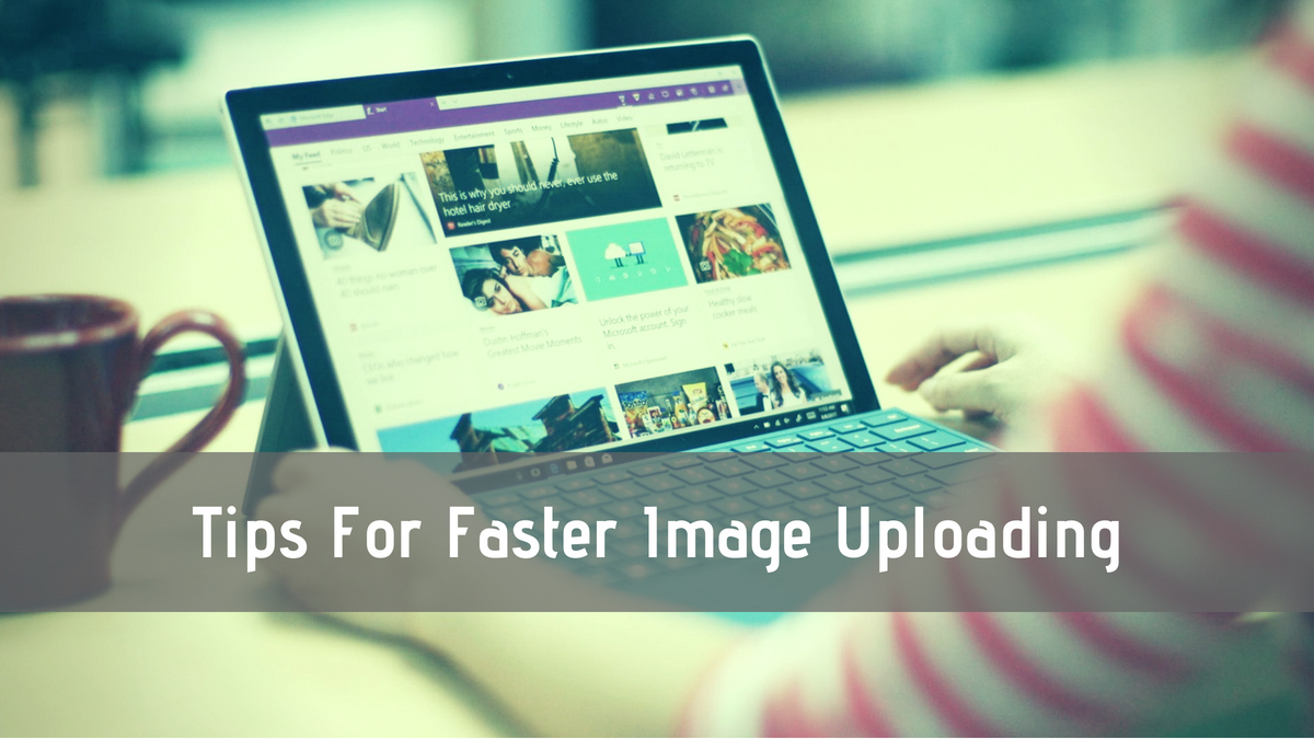 Faster Image Uploading