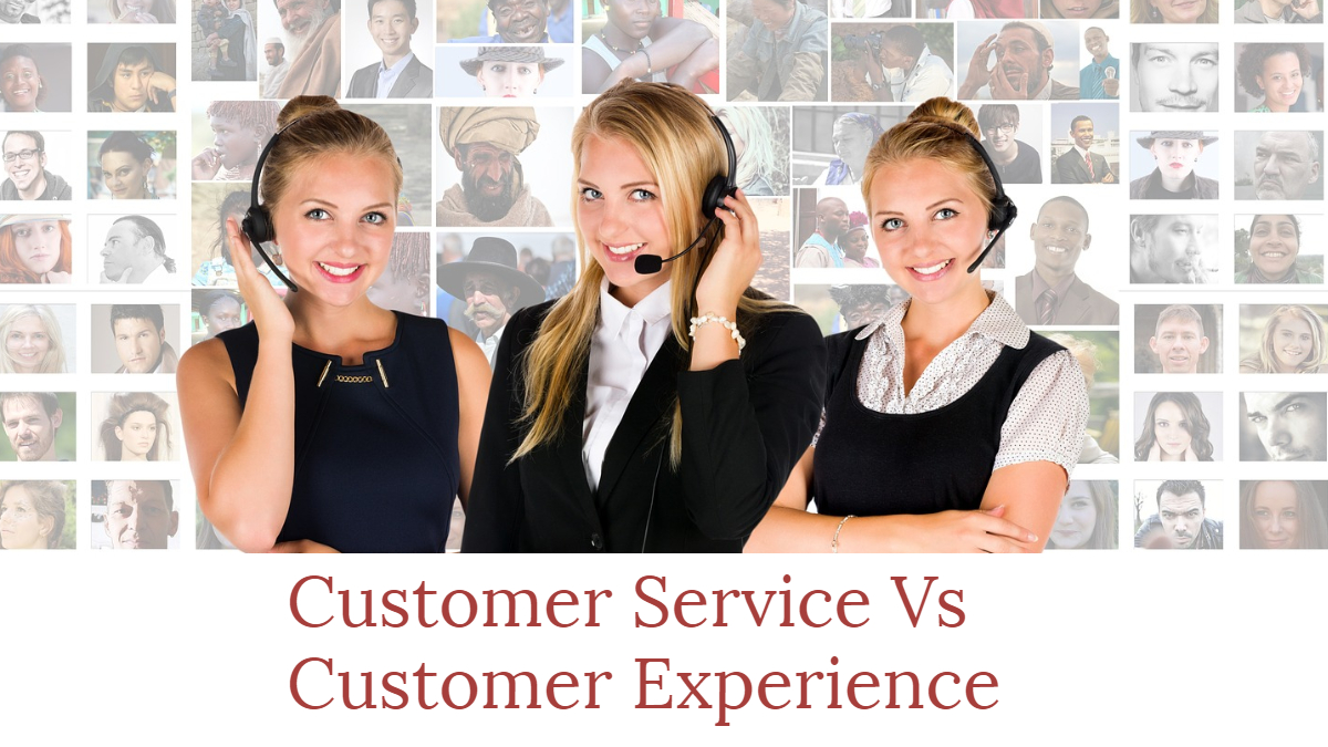 Customer Service Vs Customer Experience
