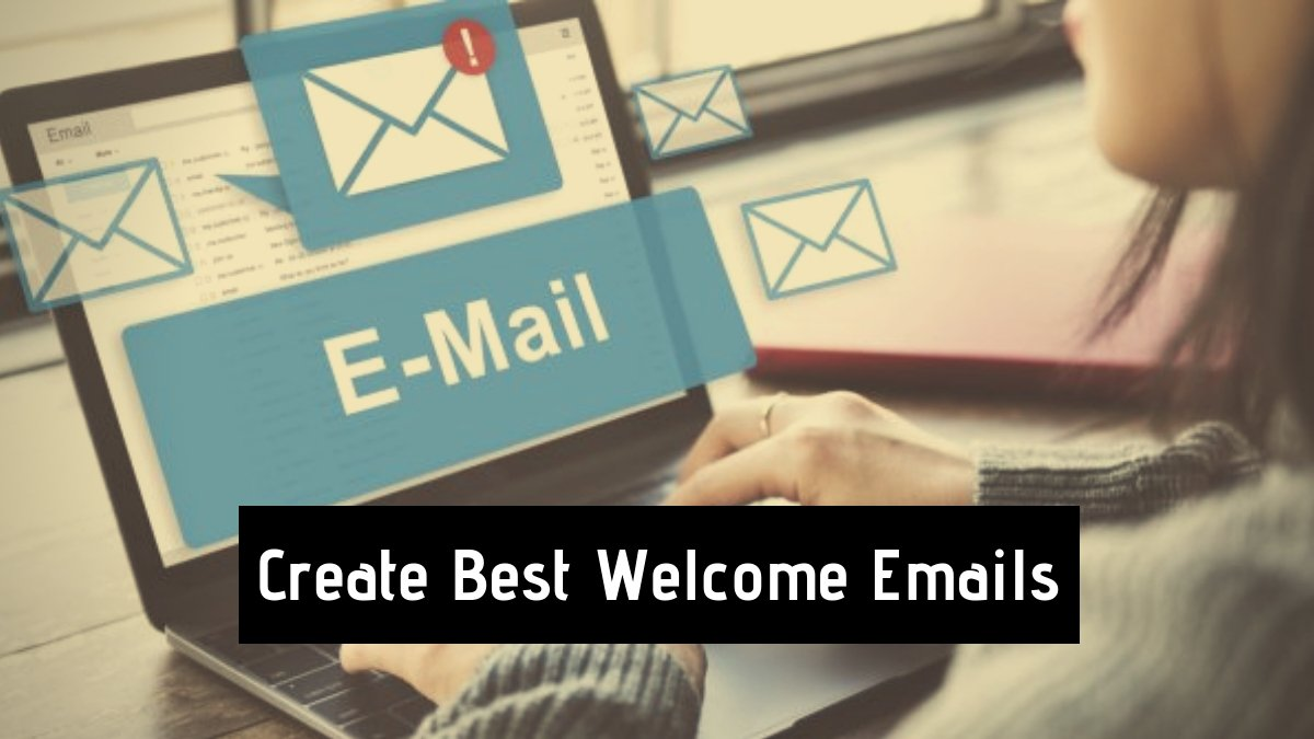 Creating Best Welcome Emails