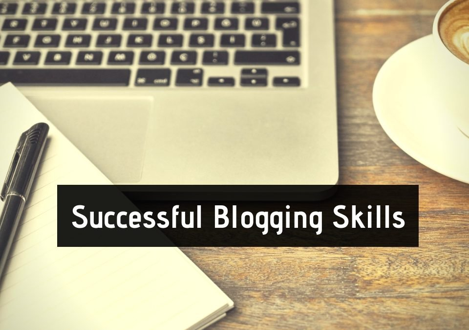 Successful Blogging Skills