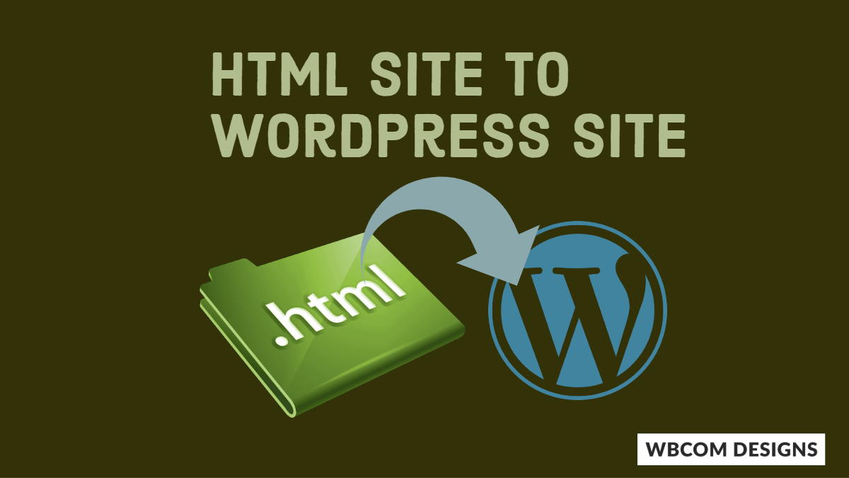 Convert HTML Site to WordPress Site