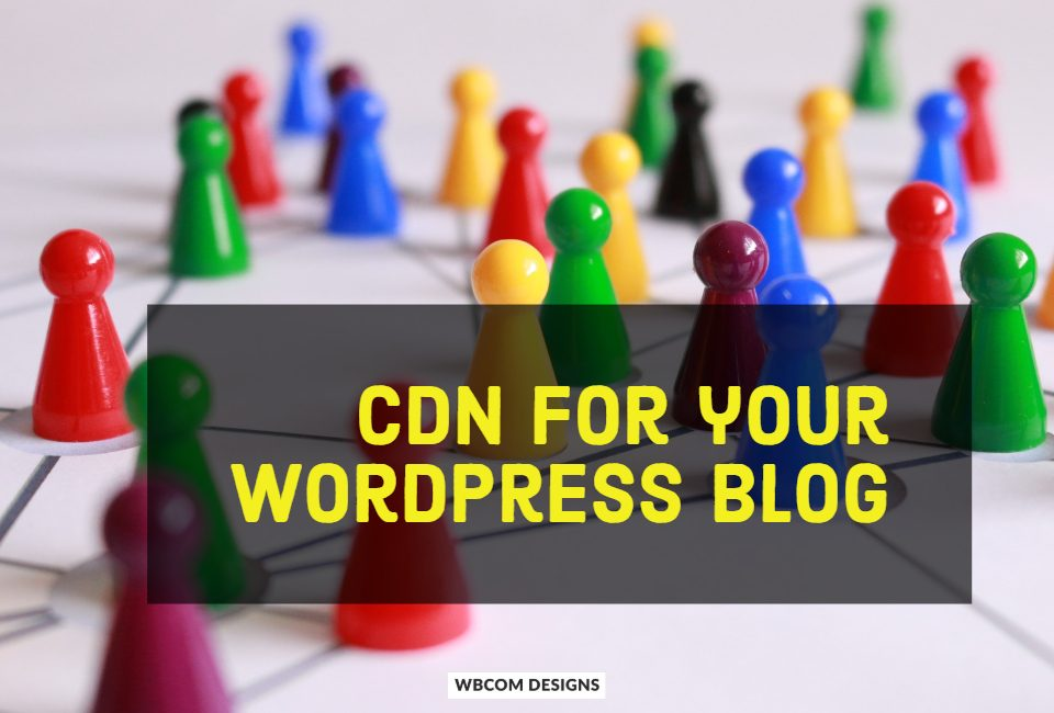 CDN for your WordPress Blog