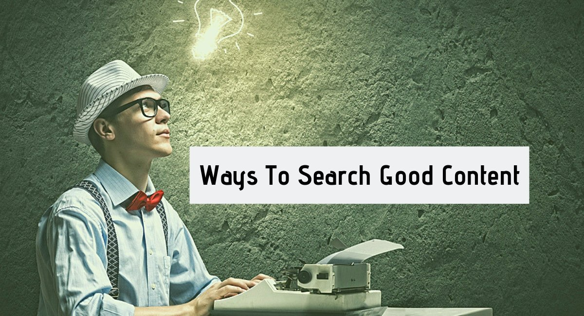 Search Good Content Fast