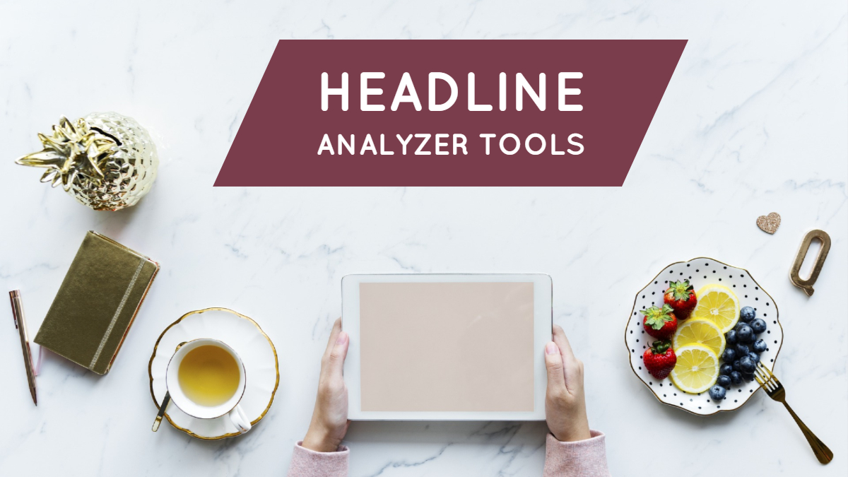 Headline Analyzer Tools Of 2019 1