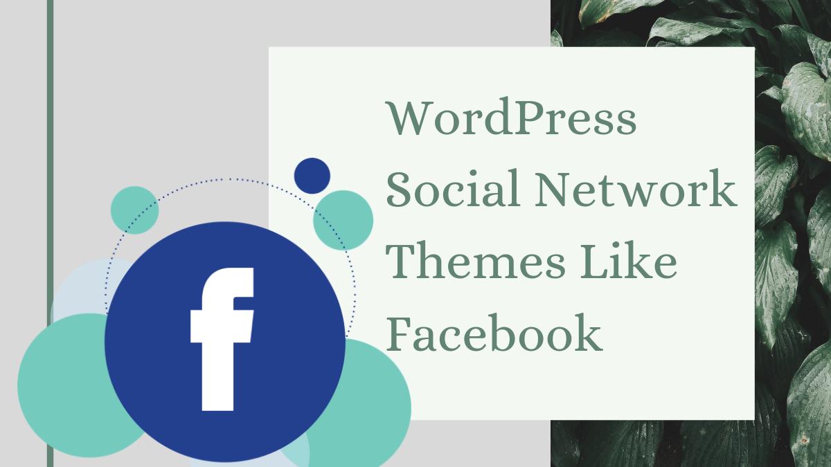 WordPress Social Network Themes Like Facebook