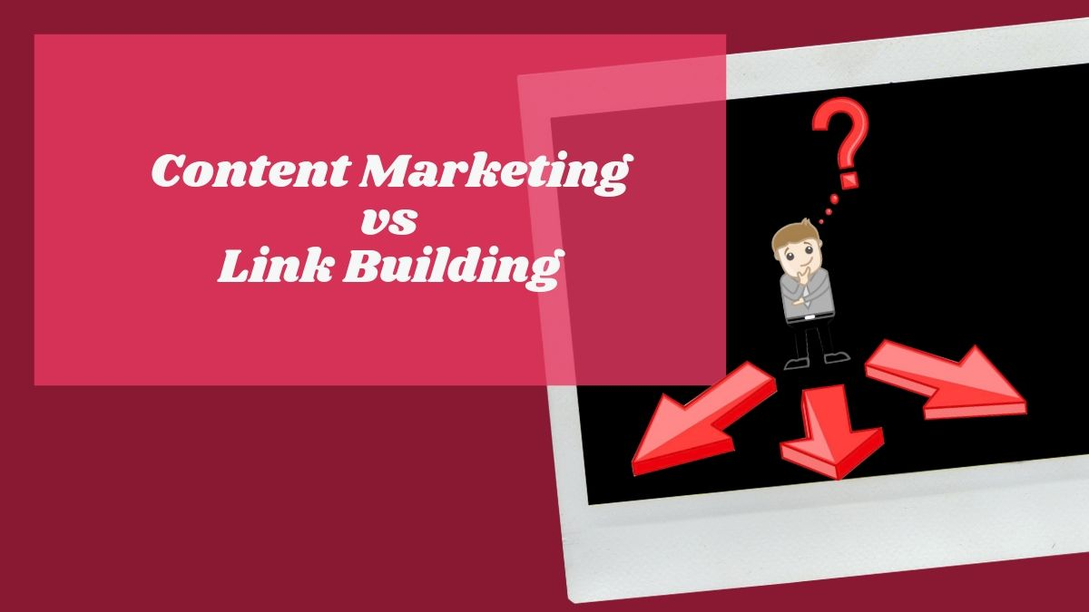 Content Marketing vs Link Building