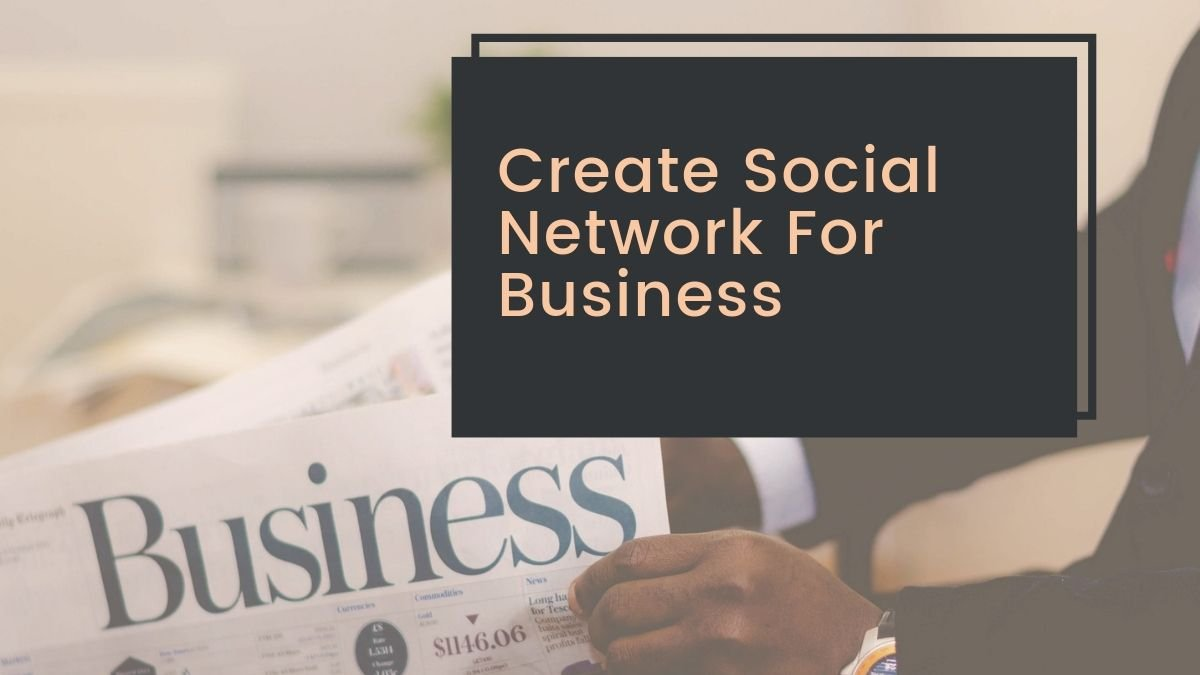 Create Social Network For Business