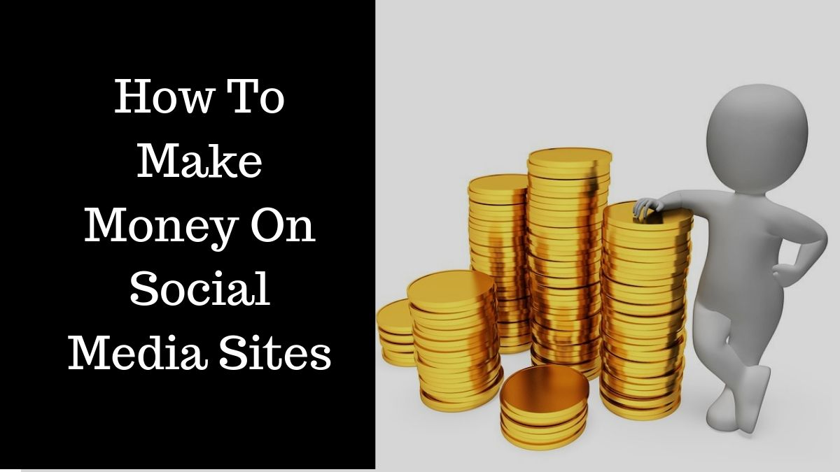 How to make money on social media sites