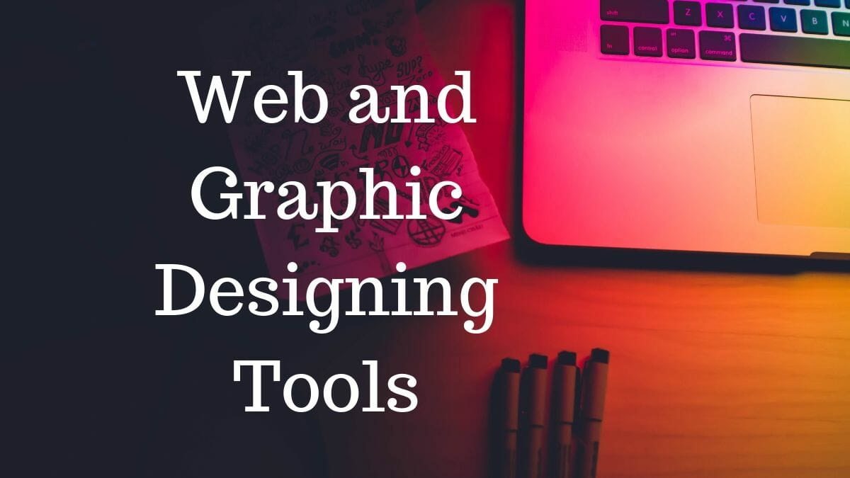 Web and Graphic Designing Tools