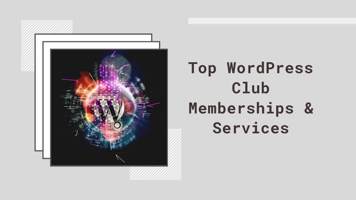 Top WordPress Club Memberships