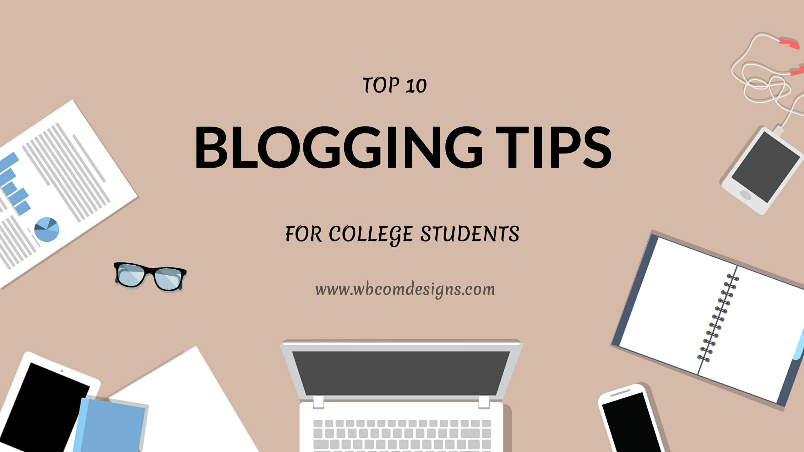 BLOGGING TIPS FOR COLLEGE STUDENTS