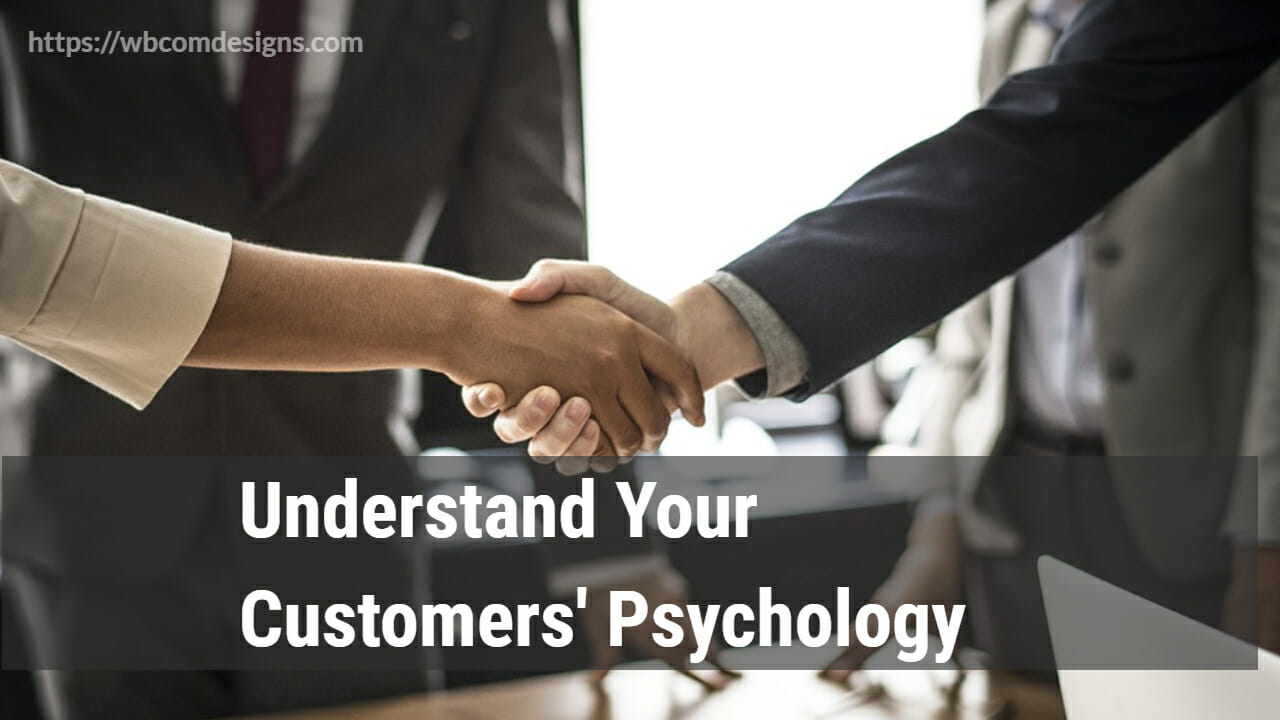 Understand Your Customers' Psychology