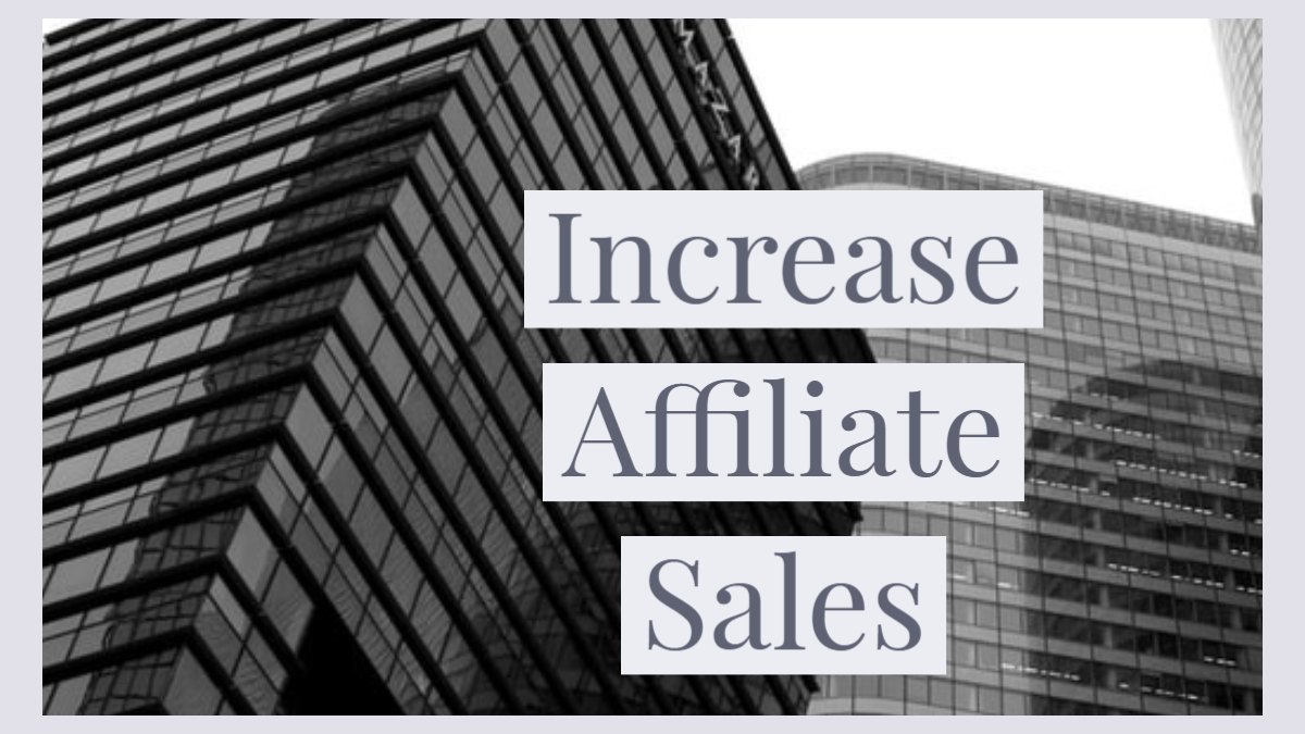 Increase Affiliate Sales