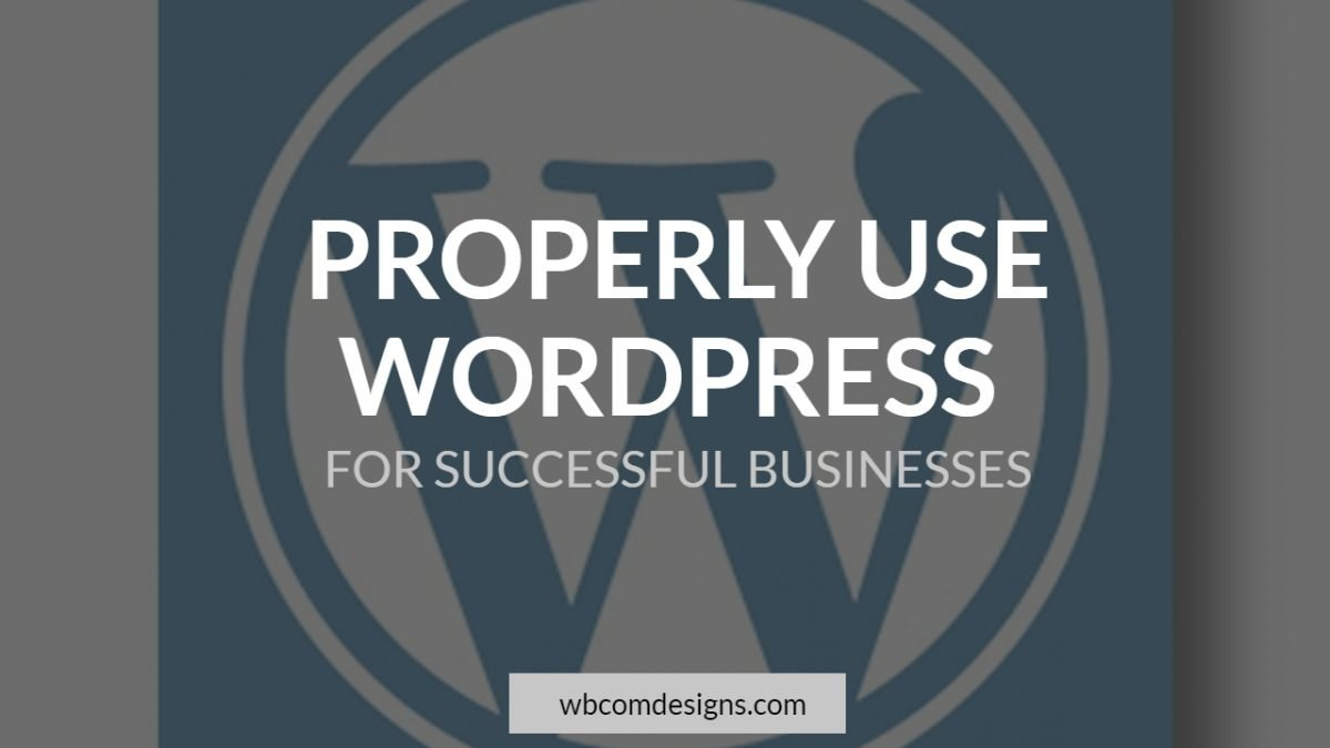 Properly Use WordPress