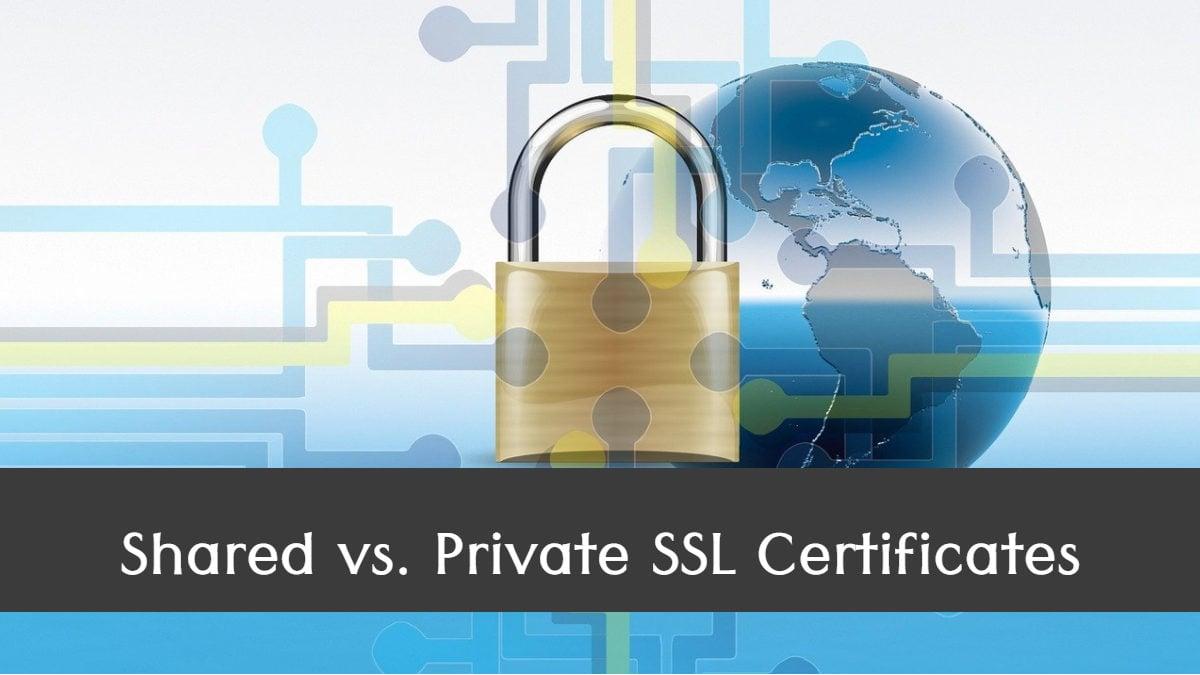 Shared vs. Private SSL Certificates - Made with DesignCap
