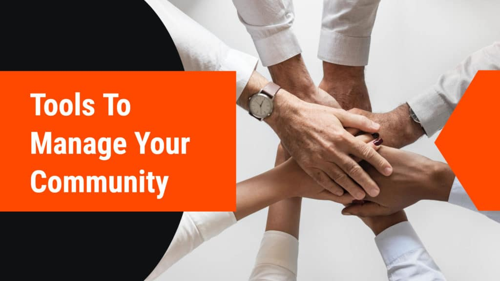 Tools To Manage Your Community